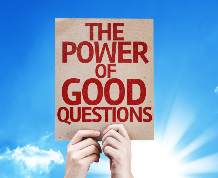 The Incredible Power of Good Questions