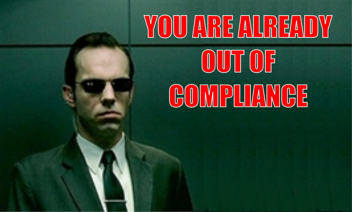 You Are Already Out Of Compliance